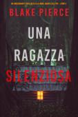 Una ragazza silenziosa (Un thriller mozzafiato con l'agente dell'FBI Ella Dark – Libro 4)