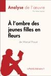 Lombre Des Jeunes Filles En Fleurs De Marcel Proust Analyse De Loeuvre