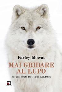 Mai gridare al lupo Libro Cover