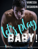 Vanessa Degardin - Let's Play, BABY ! illustration