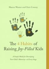 The 4 Habits Of Raising Joy-Filled Kids