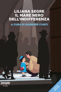 Liliana Segre. Il mare nero dell'indifferenza (nuova edizione) Copertina del libro
