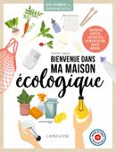 Download and Read Online Bienvenue dans ma maison écologique
