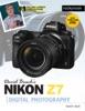David Busch's Nikon Z7 Guide To Digital Photography