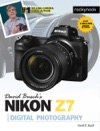 David Buschs Nikon Z7 Guide To Digital Photography