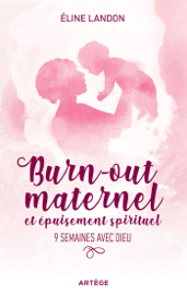 Burn-out maternel et épuisement spirituel