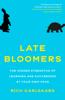 Rich Karlgaard - Late Bloomers portada