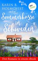Karin B. Holmqvist, Annika Krummacher, Holger Wolandt & Lotta Rüegger - Sommerküsse in Schweden: Drei Romane in einem eBook artwork