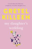 Gretel Killeen - My Daughter's Wedding artwork