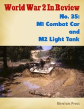 World War 2 In Review No. 35: M1 Combat Car And M2 Light Tank