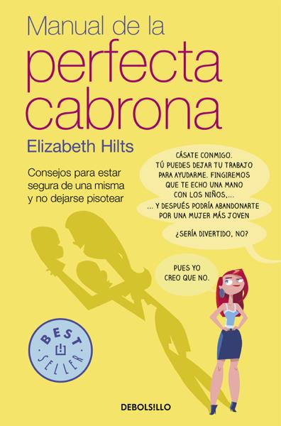 Manual de la Perfecta Cabrona por Elizabeth Hilts
