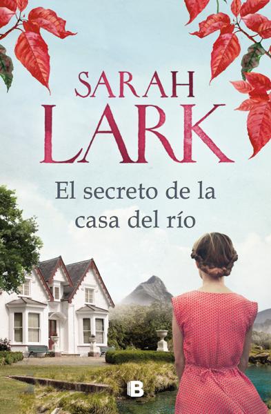 El secreto de la casa del río by Sarah Lark