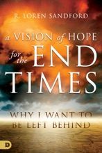 A Vision Of Hope For The End Times