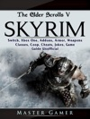 The Elder Scrolls V Skyrim Switch Xbox One Addons Armor Weapons Classes Coop Cheats Jokes Game Guide Unofficial