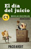 El día del juicio - Novelas en español nivel avanzado (C1)