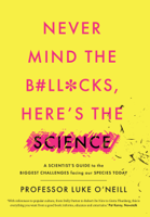 Professor Luke O'Neill - Never Mind the B#ll*cks, Here's the Science artwork