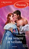 Una venere in velluto (I Romanzi Passione) Book Cover
