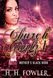 Church Gurlz - Book 1 (Mother's Black Book)