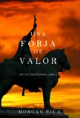 Una Forja de Valor: Reyes y Hechiceros – Libro Cuatro Book Cover