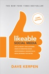 Likeable Social Media Third Edition How To Delight Your Customers Create An Irresistible Brand  Be Generally Amazing On All Social Networks That Matter