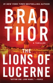 The Lions of Lucerne - Brad Thor by  Brad Thor PDF Download
