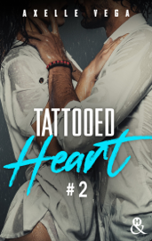 Tattooed Heart - Tome 2