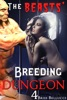 The Beasts' Breeding Dungeon 4 (The Overlord's Depraved Tales)