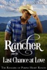 The Rancher Takes His Last Chance At Love