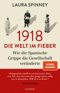 1918 - Die Welt im Fieber von Sabine Hübner & Laura Spinney Buch-Cover