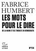 Fabrice Humbert - Tracts (N°24) - Les Mots pour le dire. De la haine et de l'insulte en démocratie artwork