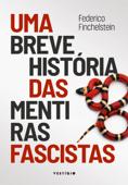 Uma breve história das mentiras fascistas Book Cover
