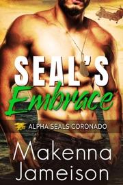 SEAL's Embrace - Makenna Jameison by  Makenna Jameison PDF Download