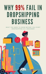 Why 99% Fail in Dropshipping Business