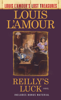Louis L'Amour - Reilly's Luck (Louis L'Amour's Lost Treasures)  artwork