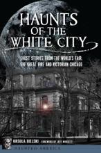 Haunts Of The White City