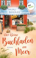 Anjali Banerjee & Karin Dufner - Der kleine Buchladen am Meer - oder: Die Bücherflüsterin artwork