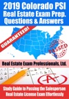 2019 Colorado PSI Real Estate Exam Prep Questions Answers  Explanations Study Guide To Passing The Salesperson Real Estate License Exam Effortlessly