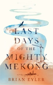 Last Days of the Mighty Mekong