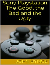 Sony Playstation: The Good, The Bad And The Ugly