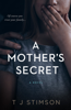 A Mother's Secret - T J Stimson