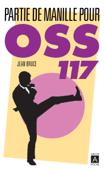 Download and Read Online Partie de Manille pour OSS 117