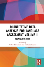Quantitative Data Analysis for Language Assessment Volume II