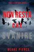 Download and Read Online Non resta che svanire (Un thriller di Adele Sharp—Libro Otto)
