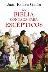 La Biblia contada para escépticos Book Cover