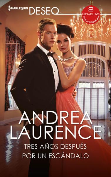 Tres años después - Por un escándalo by Andrea Laurence