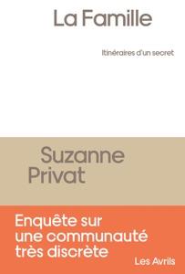 La Famille, itinéraires d'un secret par Suzanne Privat Couverture de livre