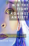 Win The Fight Against Anxiety