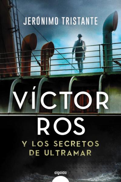 Víctor Ros y los secretos de ultramar by Jéronimo Tristante