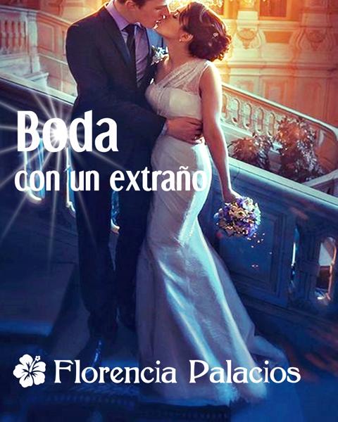 Boda con un extraño por Florencia Palacios