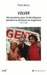 Volver - 300 Semaines Pour 30 000 Disparus Pendant La Dictature En Argentine 1976-1983